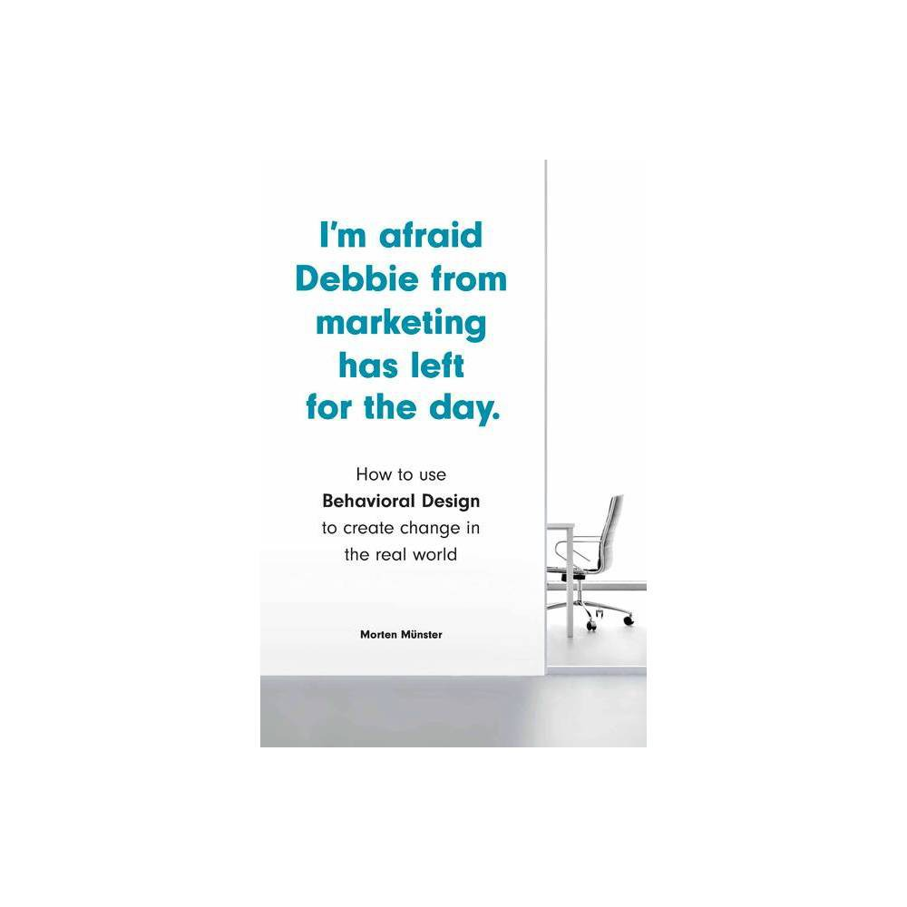 I M Afraid Debbie From Marketing Has Left For The Day By Morten M Nster Paperback