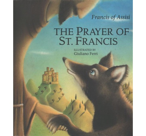 Prayer of St. Francis (Hardcover) (Saint Francis of Assisi) - image 1 of 1