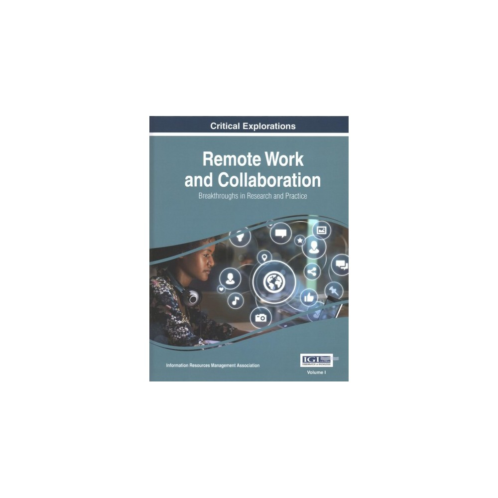 Remote Work and Collaboration : Breakthroughs in Research and Practice (Hardcover)