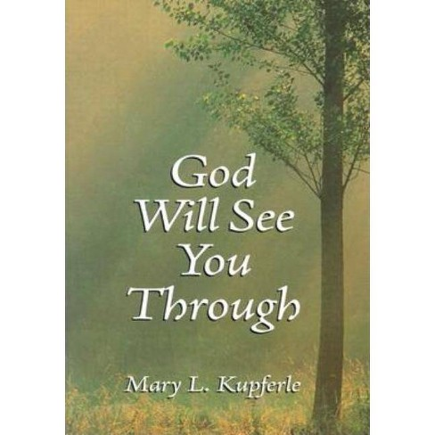 God Will See You Through - by  L Kupferle (Paperback) - image 1 of 1