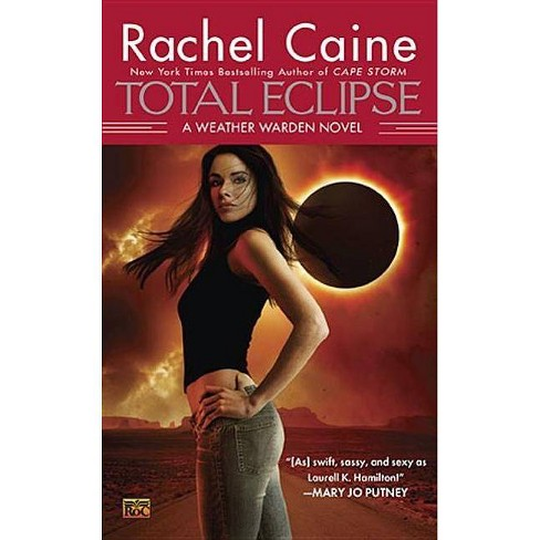 Total Eclipse - (Weather Warden) by  Rachel Caine (Paperback) - image 1 of 1