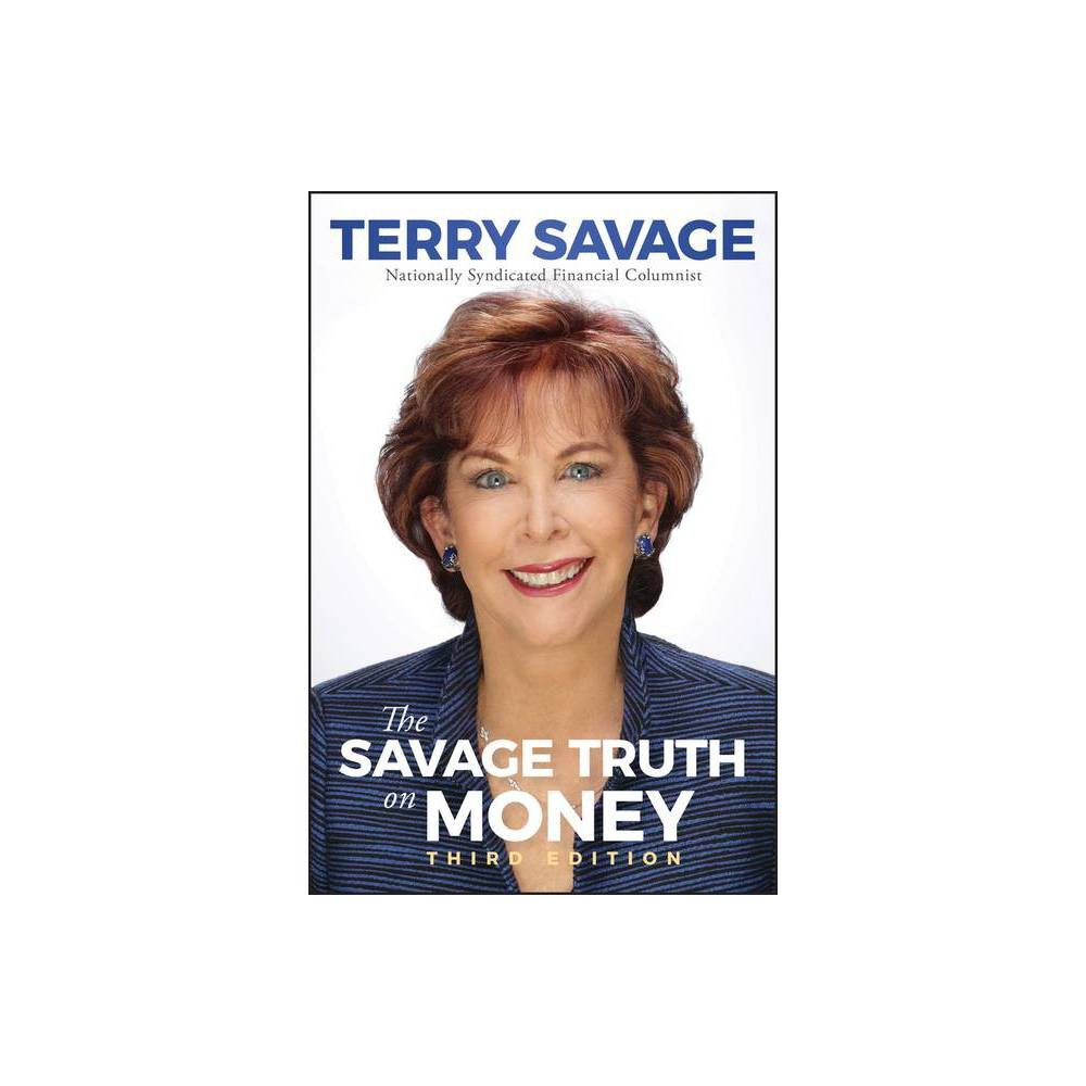 The Savage Truth On Money 3rd Edition By Terry Savage Paperback