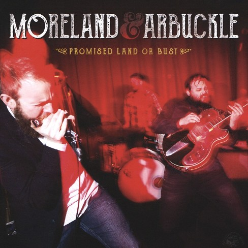 Moreland & Arbuckle - Promised Land Or Bust (CD) - image 1 of 1