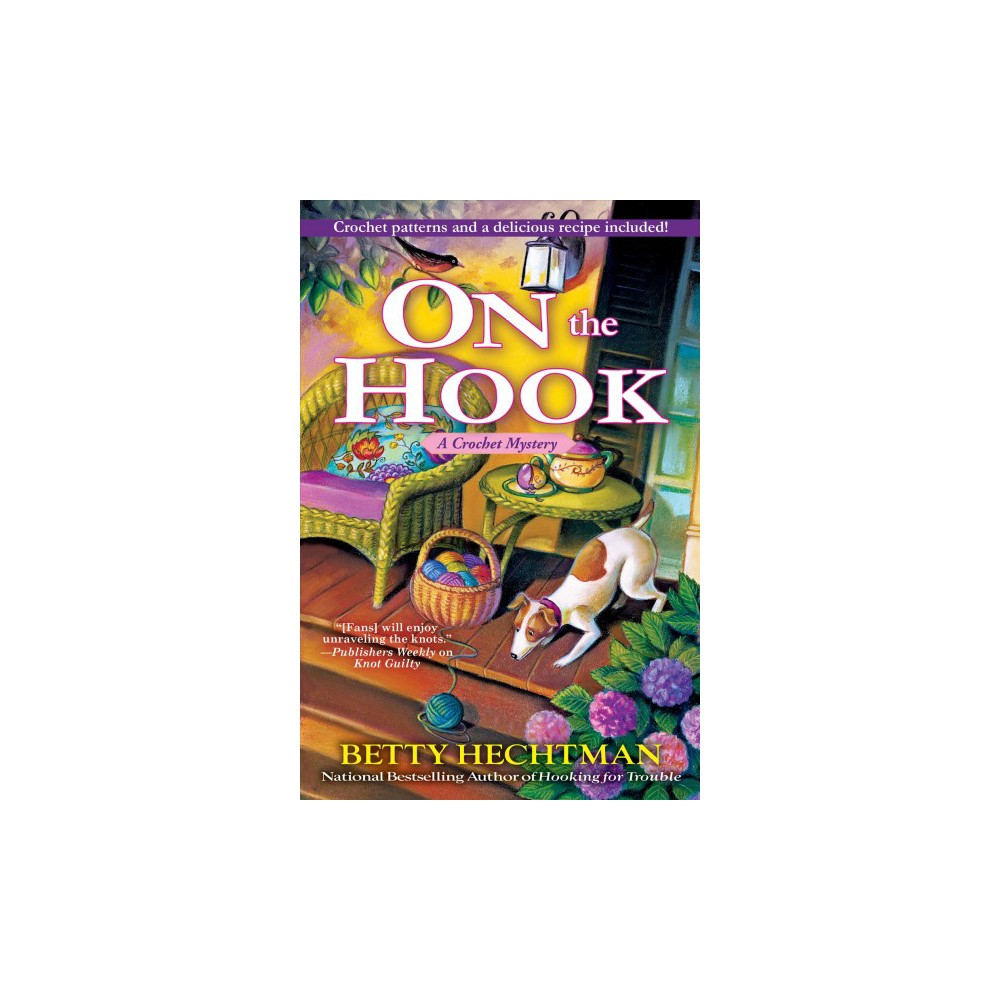 On the Hook - (A Crochet Mystery) by Betty Hechtman (Hardcover)