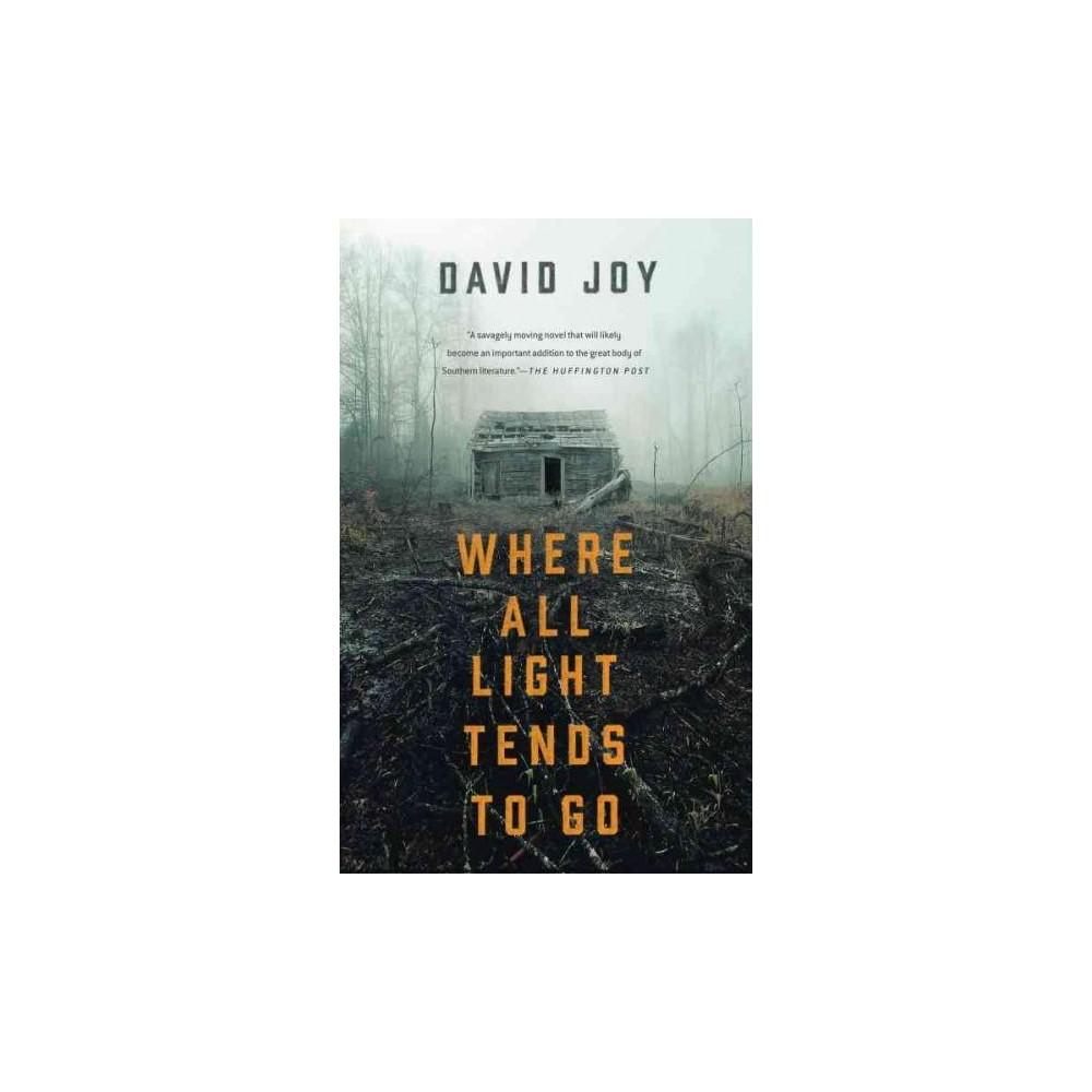 Where All Light Tends to Go - Reprint by David Joy (Paperback)