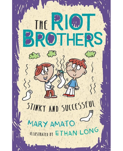Stinky and Successful : The Riot Brothers Never Stop -  New by Mary Amato (Hardcover) - image 1 of 1