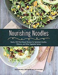 inspiralize and beyond spiralize chop rice and mash your vegetables into creative craveable meals