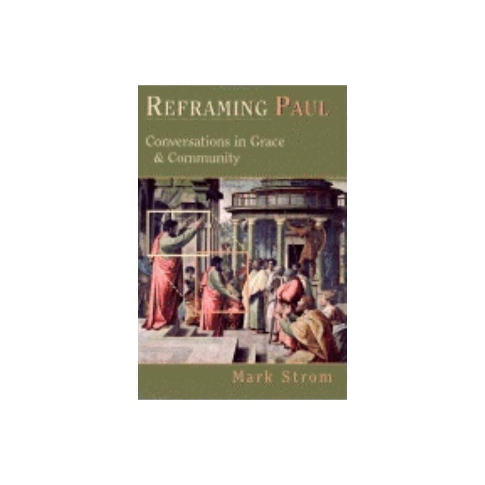 Reframing Paul By Mark Strom Paperback