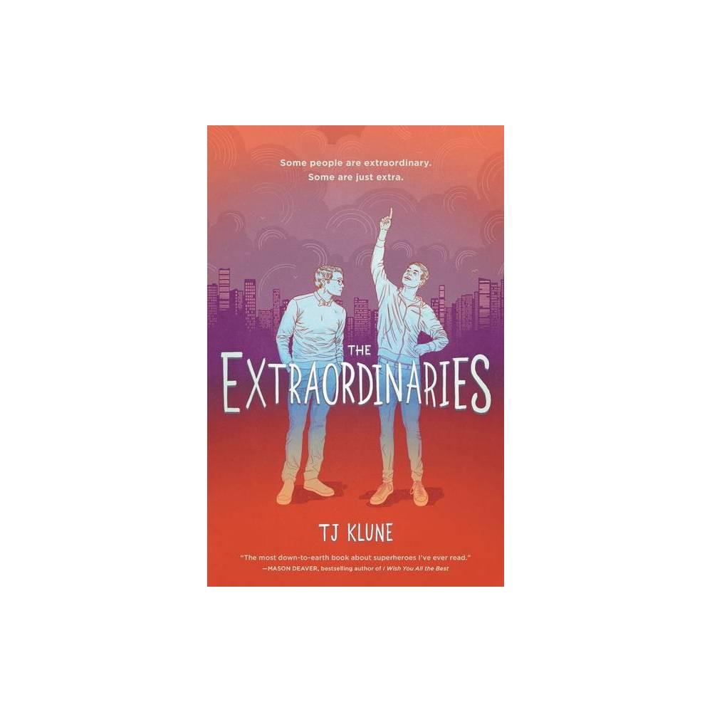 The Extraordinaries Extraordinaries 1 By Tj Klune Hardcover