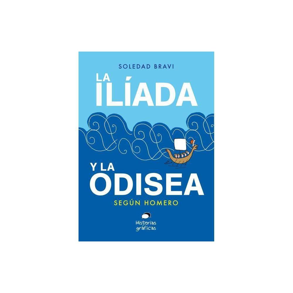 La Ilíada Y La Odisea - by Soledad Bravi (Paperback)