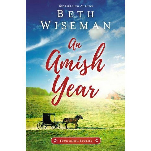An Amish Year - by  Beth Wiseman (Paperback) - image 1 of 1
