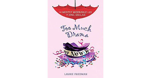 Too Much Drama (Hardcover) (Laurie B. Friedman) - image 1 of 1
