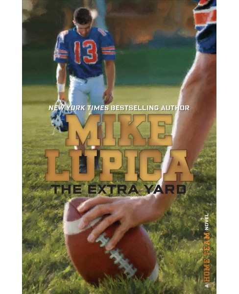 Extra Yard -  Reprint (Home Team) by Mike Lupica (Paperback) - image 1 of 1