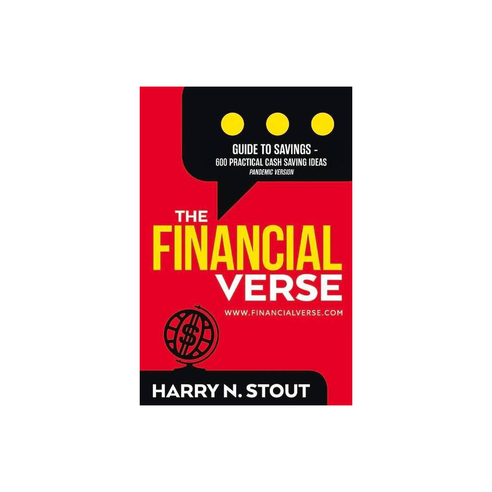 The Financialverse Guide To Savings 600 Practical Cash Saving Ideas 4 By Harry N Stout Paperback