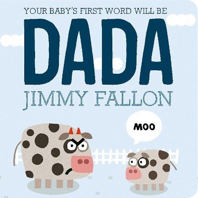 Your Baby's First Word Will Be DADA by Jimmy Fallon and Miguel Ordonez (Board Book)