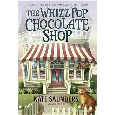 The Whizz Pop Chocolate Shop - by  Kate Saunders (Paperback)