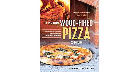 Essential Wood-Fired Pizza Cookbook : Recipes and Techniques from My Wood-Fired Oven (Paperback) - image 1 of 1