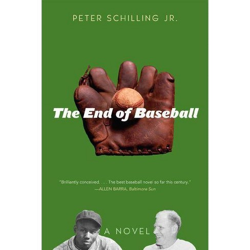 The End of Baseball - by  Peter Schilling (Paperback) - image 1 of 1