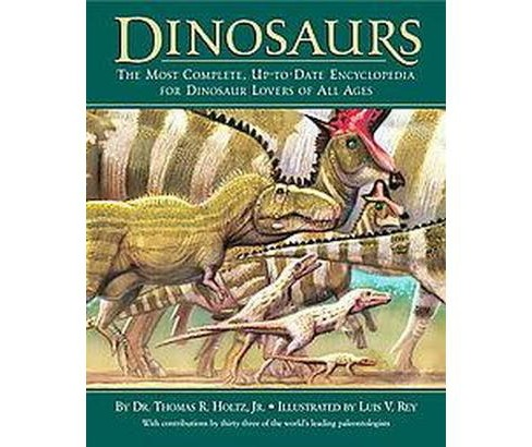 Dinosaurs : The Most Complete, Up-to-date Encyclopedia for Dinosaur Lovers of All Ages (Hardcover) - image 1 of 1