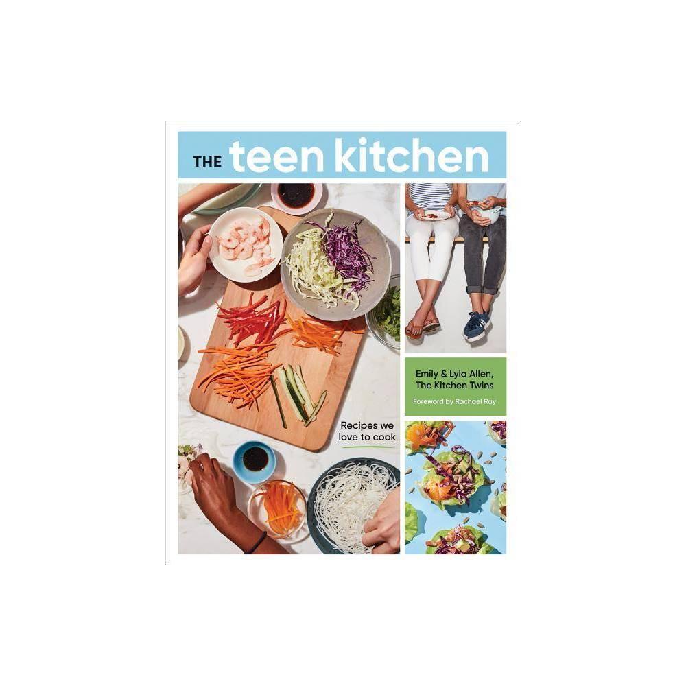The Teen Kitchen By Emily Allen Lyla Allen Paperback