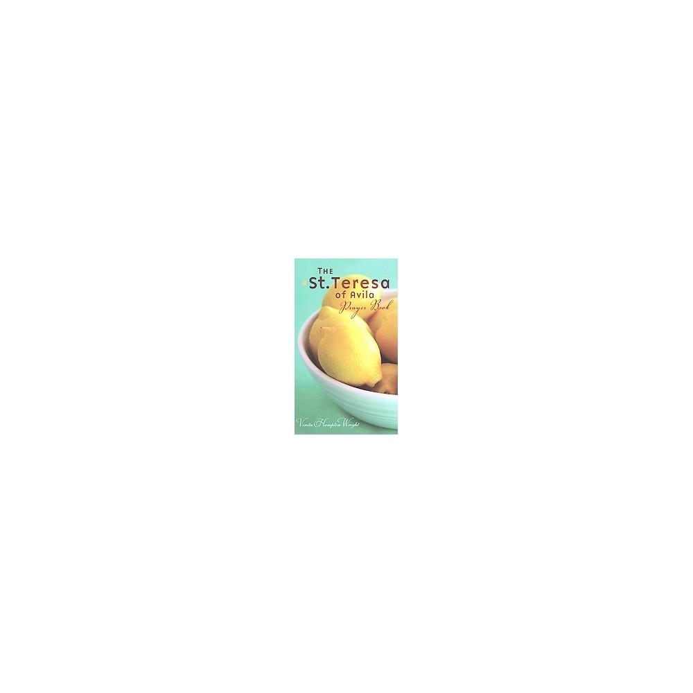 St. Teresa of Avila Prayer Book (Paperback) (Vinita Hampton Wright)