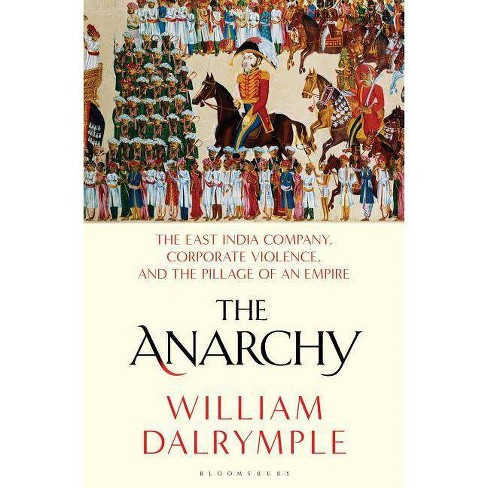The Anarchy - by  William Dalrymple (Hardcover) - image 1 of 1