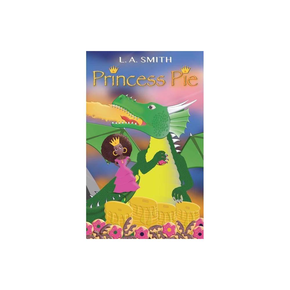Princess Pie By L A Smith Paperback