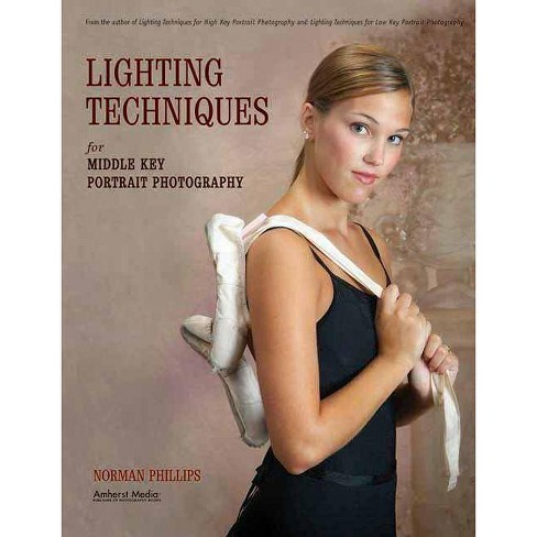 Lighting Techniques for Middle Key Portrait Photography - by  Norman Phillips (Paperback) - image 1 of 1