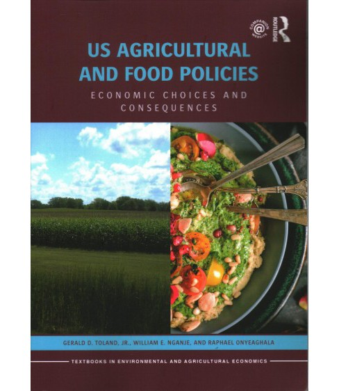 Us Agricultural and Food Policies : Economic Choices and Consequences (Paperback) (Jr. Gerald D. Toland - image 1 of 1