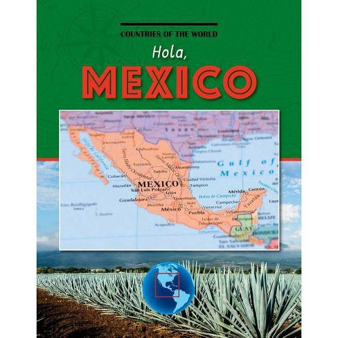 Hola, Mexico - (Countries of the World (Gareth Stevens)) by  Leah Kaminski (Paperback) - image 1 of 1