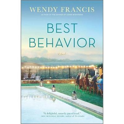 Best Behavior - by Wendy Francis (Paperback)