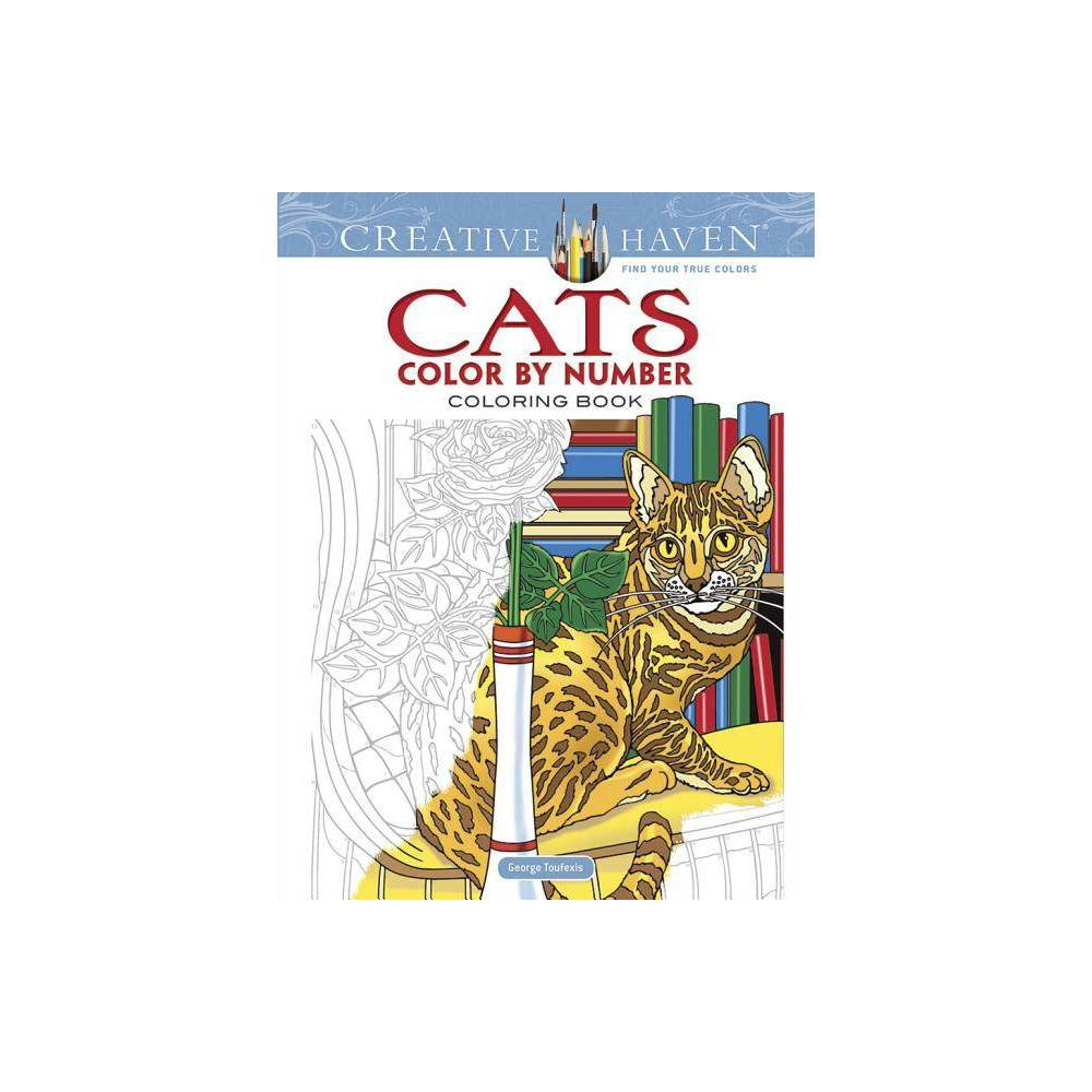 Creative Haven Cats Color By Number Coloring Book Creative Haven Coloring Books By George Toufexis Paperback