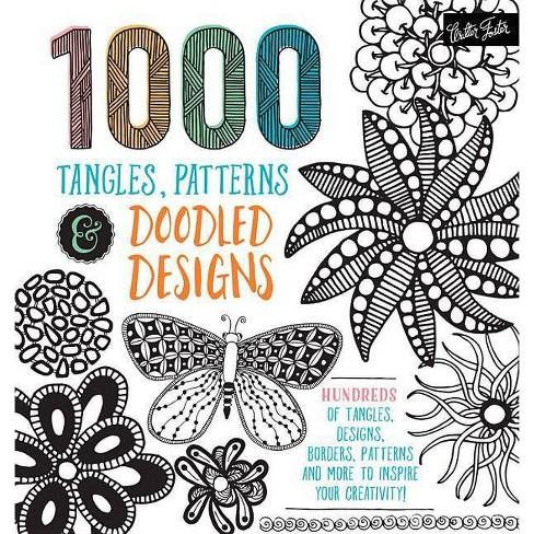 1,000 Tangles, Patterns & Doodled Designs - (Paperback) - image 1 of 1