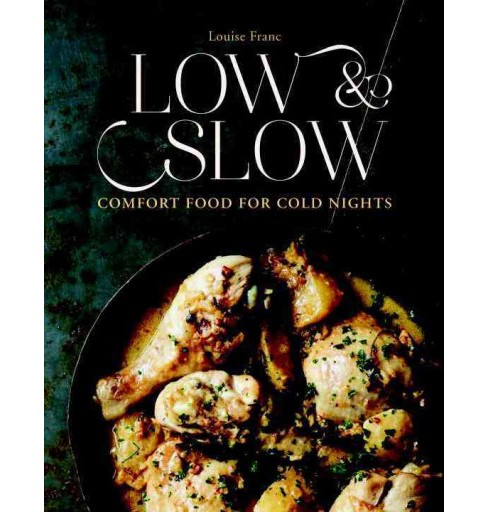 Low & Slow : Comfort Food for Cold Nights (Hardcover) (Louise Franc) - image 1 of 1