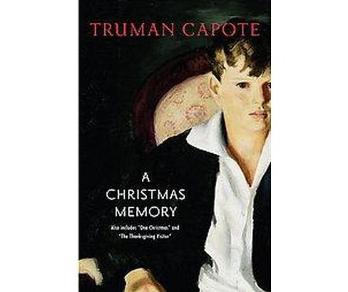 Christmas Memory / One Christmas / the Thanksgiving Visitor (Reissue) (Hardcover) (Truman Capote) - image 1 of 1