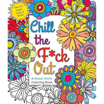 - Chill The F*ck Out - By Hannah Caner (Paperback) : Target