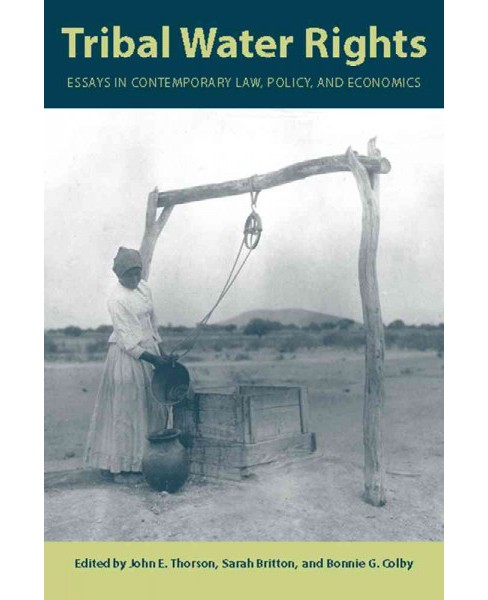 Tribal Water Rights : Essays in Contemporary Law, Policy, and Economics (Reprint) (Paperback) (John E. - image 1 of 1