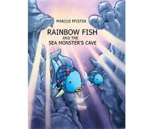 Rainbow Fish and the Sea Monsters' Cave (Translation) (Hardcover) (Marcus Pfister & J. Alison James) - image 1 of 1