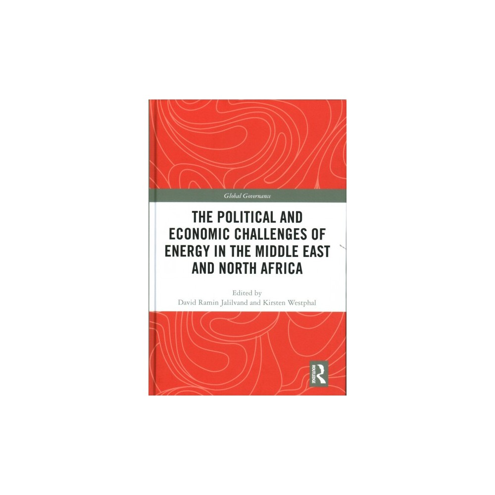 Political and Economic Challenges of Energy in the Middle East and North Africa (Hardcover)