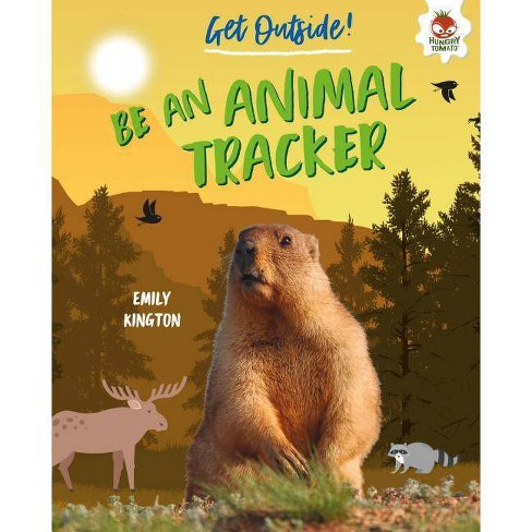 Be an Animal Tracker - (Get Outside!) by  Emily Kington (Hardcover) - image 1 of 1
