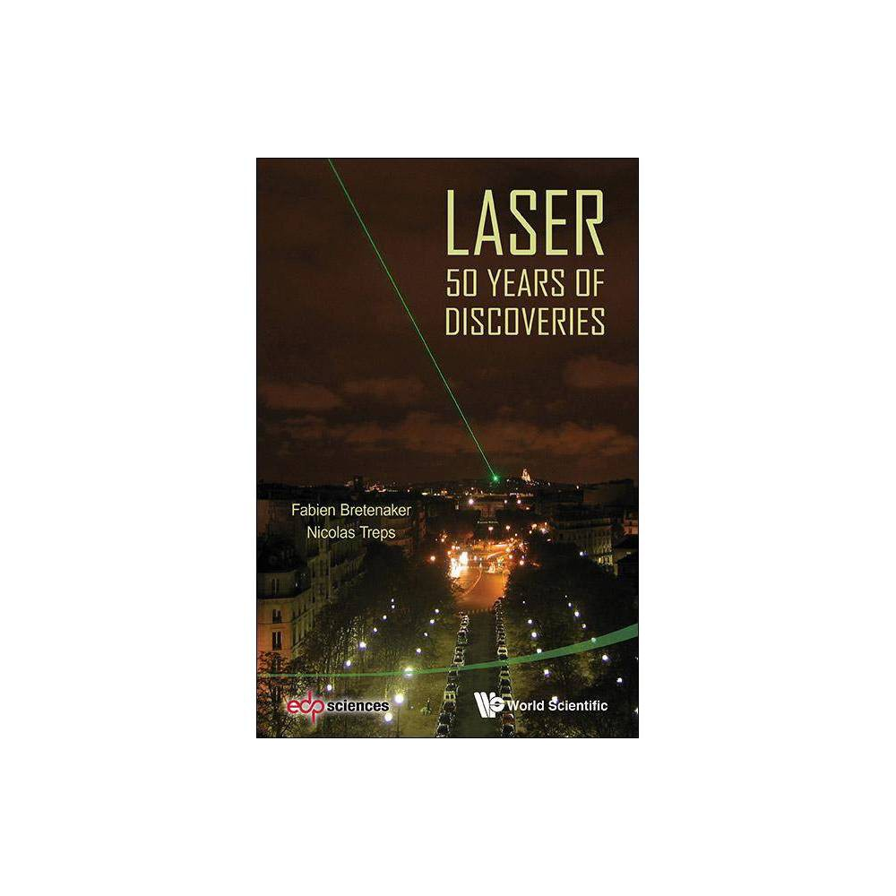Laser 50 Years Of Discoveries By Fabien Bretenaker Nicolas Treps Paperback