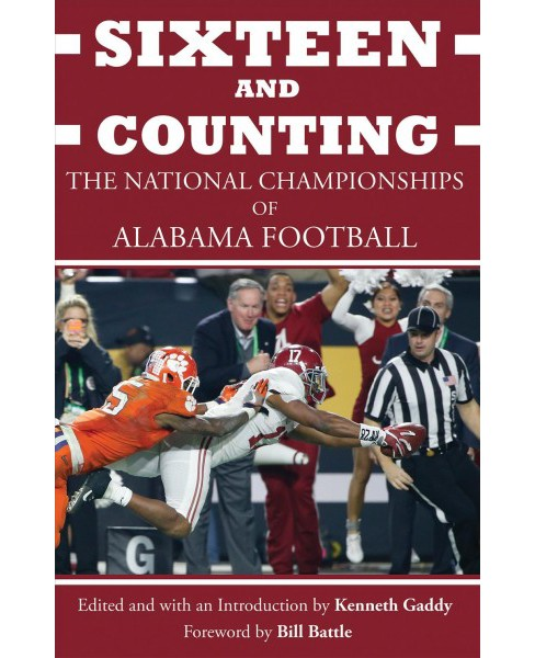 Sixteen and Counting : The National Championships of Alabama Football (Hardcover) - image 1 of 1