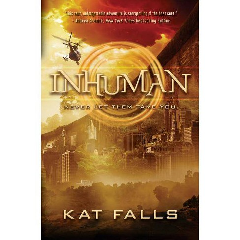 Inhuman - by  Kat Falls (Paperback) - image 1 of 1