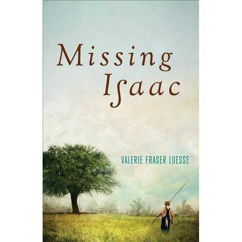 Missing Isaac - by  Valerie Fraser Luesse (Paperback) - image 1 of 1