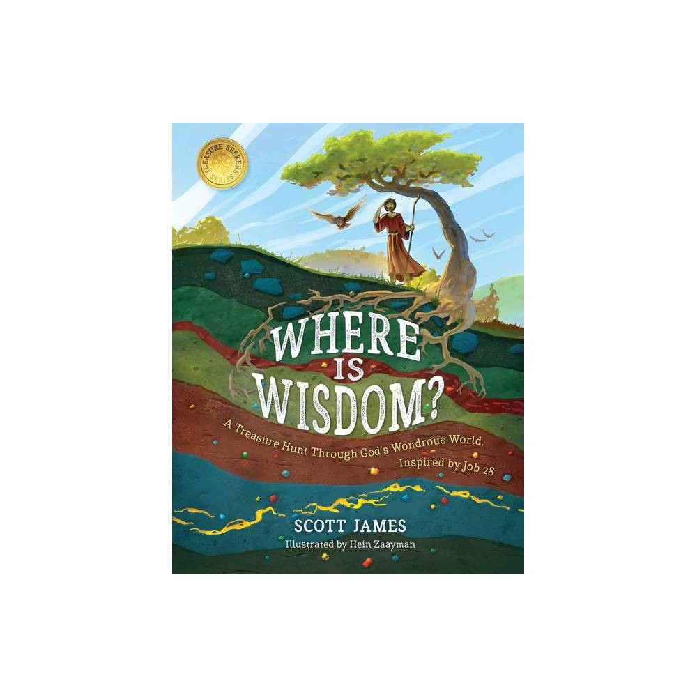 Where Is Wisdom By Scott James Hardcover