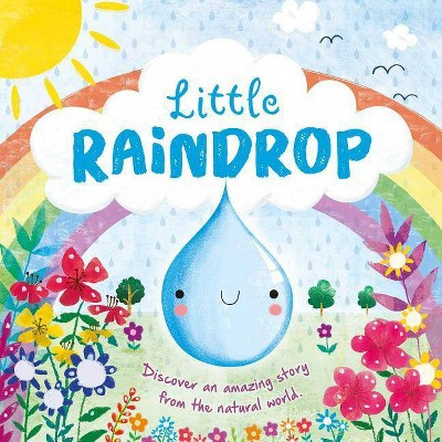 Nature Stories: Little Raindrop - by  Igloobooks (Board Book)