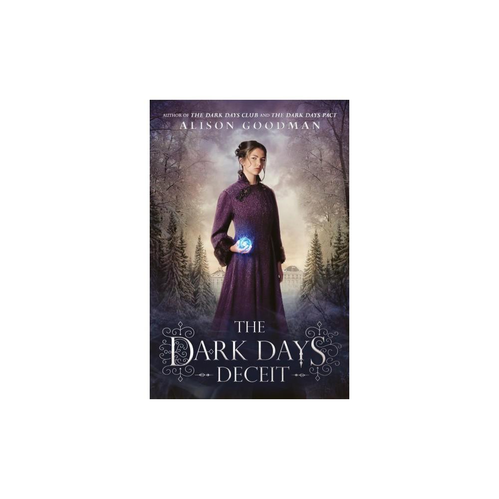 Dark Days Deceit - (Lady Helen) by Alison Goodman (Hardcover)