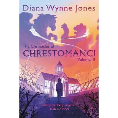 The Chronicles of Chrestomanci, Vol. II - by  Diana Wynne Jones (Paperback)