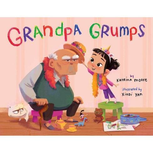 Grandpa Grumps - by  Katrina Moore (Hardcover) - image 1 of 1