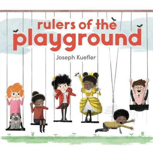 Rulers of the Playground - by  Joseph Kuefler (Hardcover) - image 1 of 1